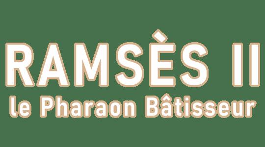 Ramsès II, la Pharaon Bâtisseur