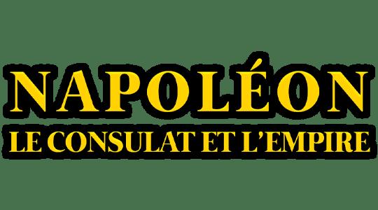 Napoléon, le Consulat et l'Empire