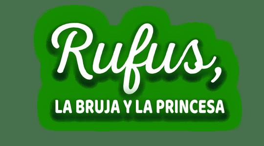 Rufus, la bruja y la princesa
