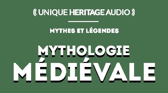 """Mythes et légendes : """"Légendes Médiévales"""""""