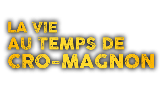 La vie au temps de Cro-Magnon
