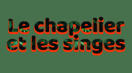 Le chapelier et les singes
