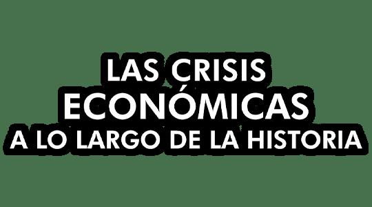 Las crisis económicas a lo largo de la historia