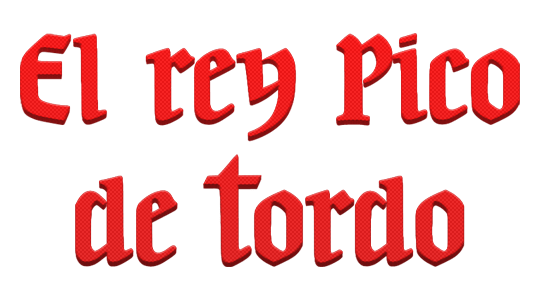 El rey Pico de Tordo