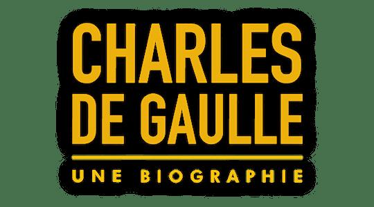 Charles de Gaulle, une biographie