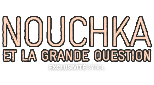 Nouchka et la Grande Question