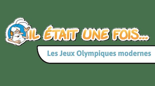 Il était une fois…Les Jeux Olympiques modernes