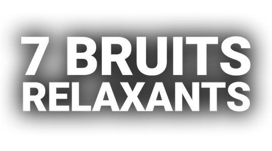 7 bruits relaxants