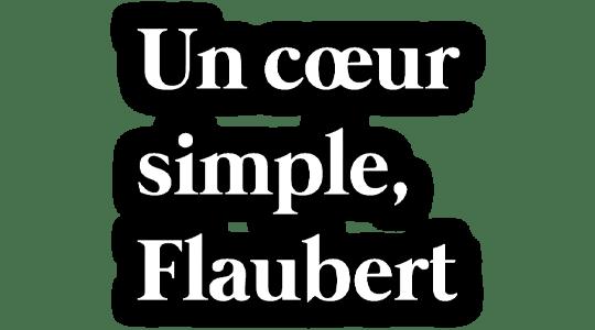 Un coeur simple, Gustave Flaubert