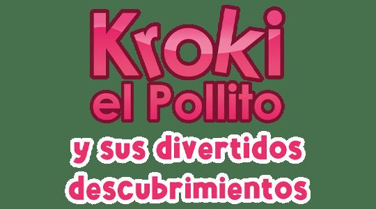 Kroki el pollito y sus divertidos descubrimientos