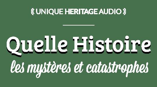 """Quelle Histoire : """"Les Mystères et Catastrophes"""" title"""