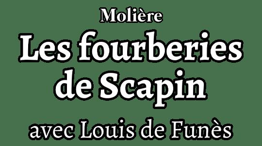 Les Fourberies de Scapin, avec Louis de Funès