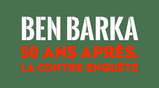 Ben Barka, 50 ans après, la contre-enquête