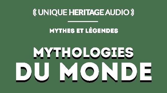 """Mythes et légendes : """"Mythologies du Monde"""""""