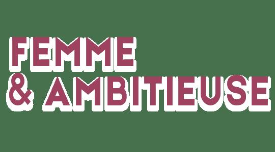 Femme et Ambitieuse
