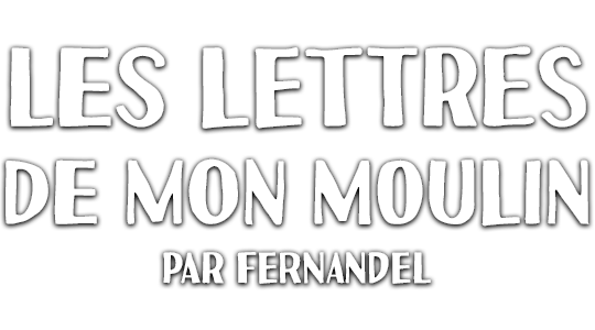 Les lettres de mon moulin raconté par Fernandel