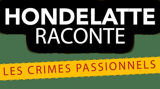 Hondelatte raconte les crimes passionnels