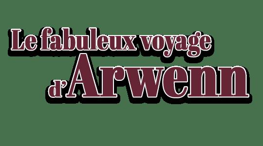 Le fabuleux voyage d'Arwenn title