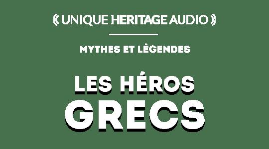 """Mythes et légendes : """"Les Héros Grecs"""" title"""