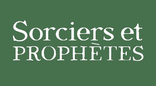 Sorciers et prophètes