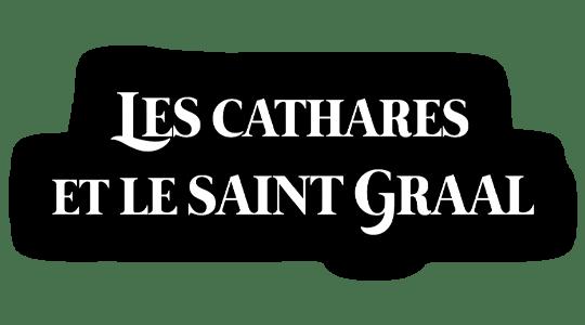 Les cathares et le Saint Graal