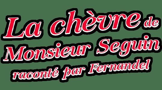La chèvre de Monsieur Seguin raconté par Fernandel