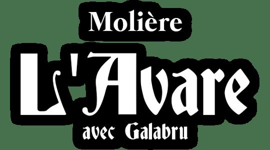 L'Avare, avec Galabru