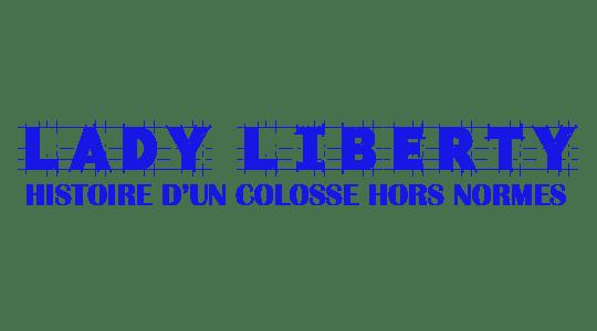 Lady Liberty, histoire d'un colosse hors-norme