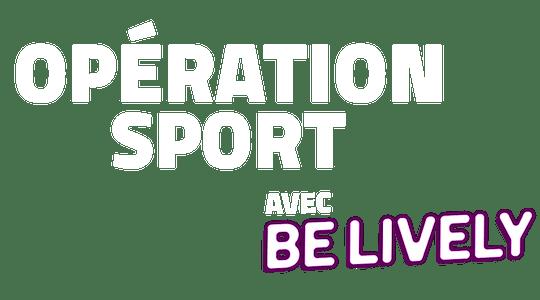 Opération sport avec Be Lively