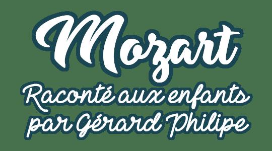 Mozart raconté aux enfants, par Gérard Philipe