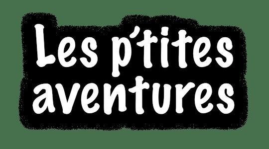 Les p'tites aventures