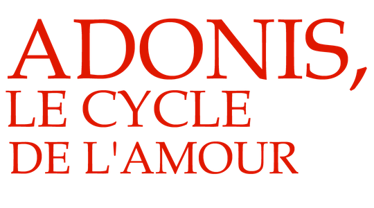 Adonis, le cycle de l'amour