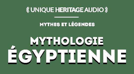"Mythes et légendes : ""La Mythologie Égyptienne"""