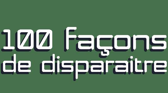 Cent façons de disparaître