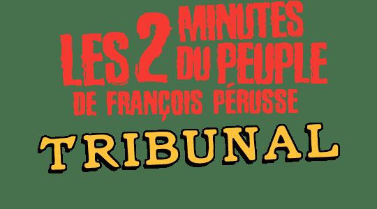 Les 2 minutes du Peuple : Tribunal title