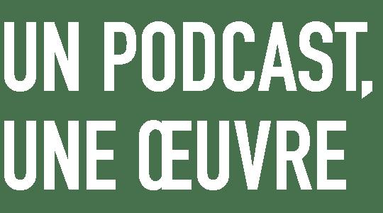 Un podcast, une œuvre title