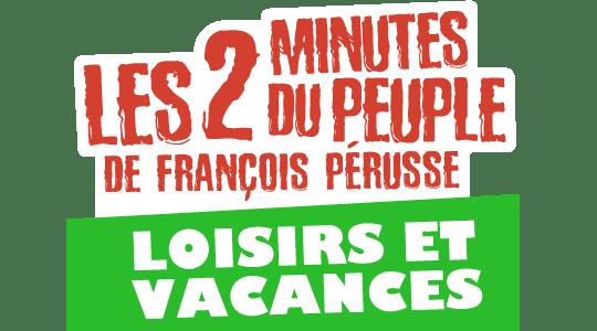 Les 2 minutes du Peuple : Loisirs et Vacances title