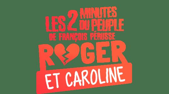Les 2 minutes du Peuple : Roger & Caroline title