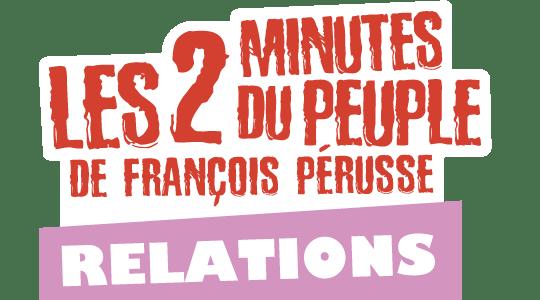 Les 2 minutes du Peuple : les Relations title