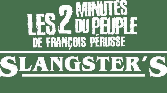Les 2 minutes du Peuple : Slangster's title