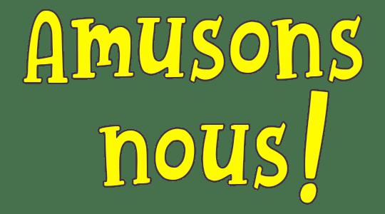 Amusons-nous ! title