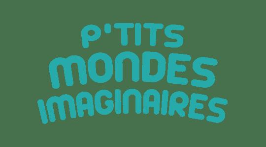 P'tits mondes imaginaires title
