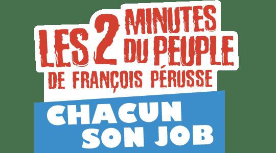 Les 2 minutes du Peuple : Chacun son job title