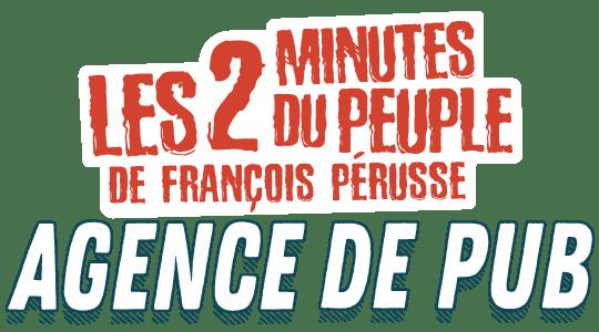 Les 2 minutes du Peuple : Agence de Pub title
