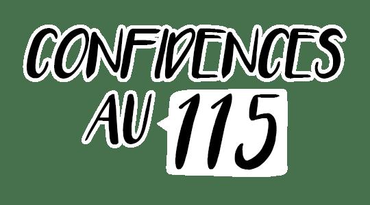 Confidences au 115 title