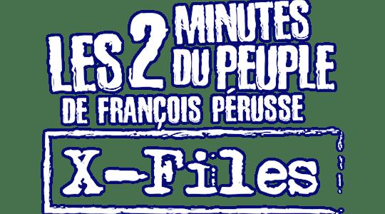 Les 2 minutes du Peuple : X-Files